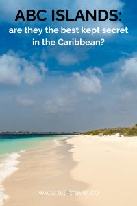 ABC Islands: Is this the Caribbeans best kept secret?