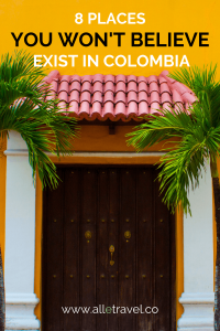 Unbelievable Places in Colombia to explore