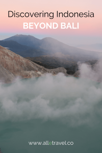 Explore Indonesia beyond Bali