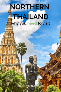 Why you must visit Northern Thailand